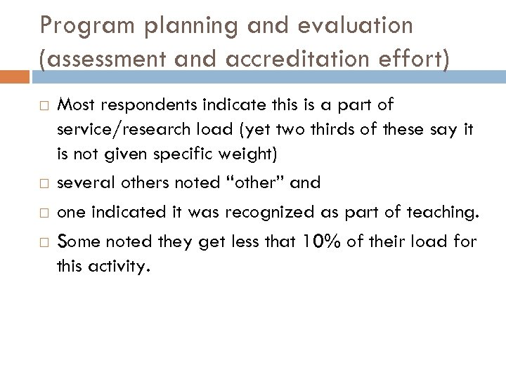Program planning and evaluation (assessment and accreditation effort) Most respondents indicate this is a