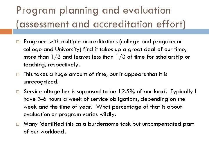 Program planning and evaluation (assessment and accreditation effort) Programs with multiple accreditations (college and
