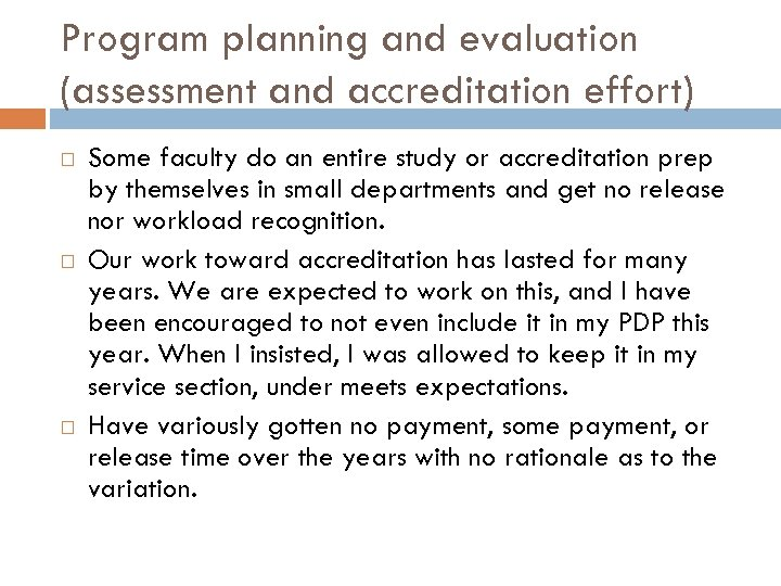 Program planning and evaluation (assessment and accreditation effort) Some faculty do an entire study
