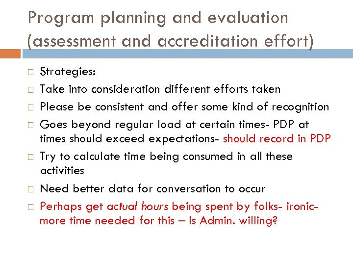 Program planning and evaluation (assessment and accreditation effort) Strategies: Take into consideration different efforts