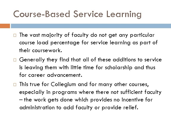 Course-Based Service Learning The vast majority of faculty do not get any particular course