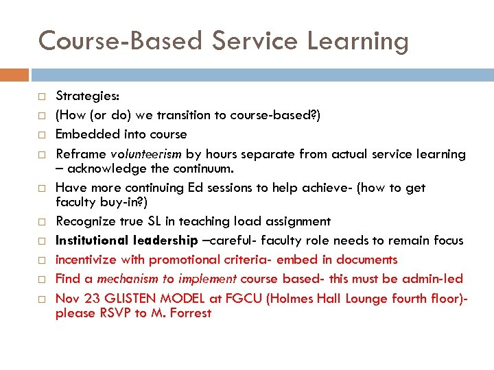Course-Based Service Learning Strategies: (How (or do) we transition to course-based? ) Embedded into