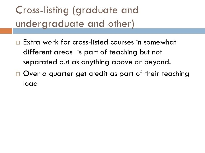 Cross-listing (graduate and undergraduate and other) Extra work for cross-listed courses in somewhat different