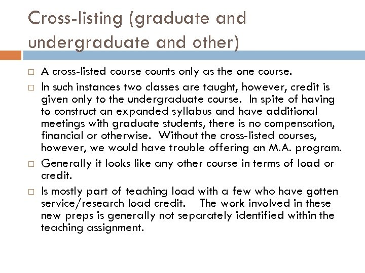 Cross-listing (graduate and undergraduate and other) A cross-listed course counts only as the one