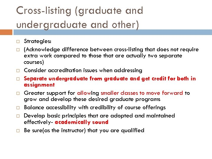 Cross-listing (graduate and undergraduate and other) Strategies: (Acknowledge difference between cross-listing that does not