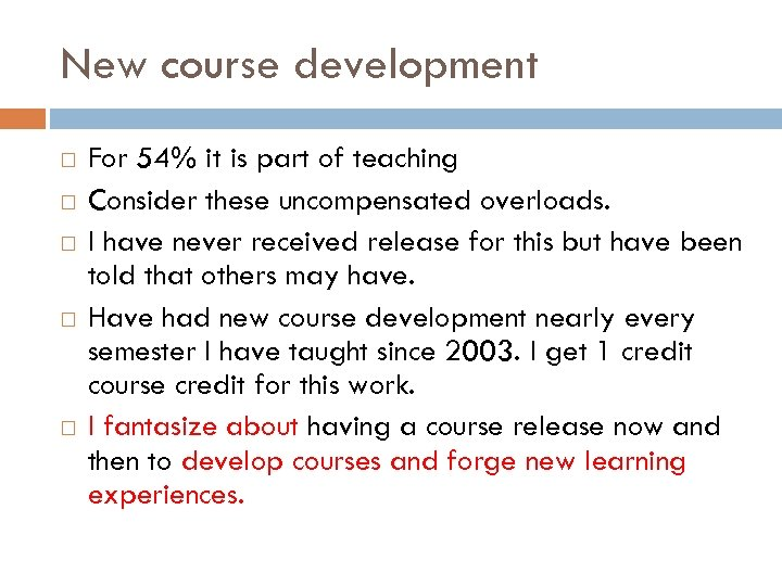 New course development For 54% it is part of teaching Consider these uncompensated overloads.