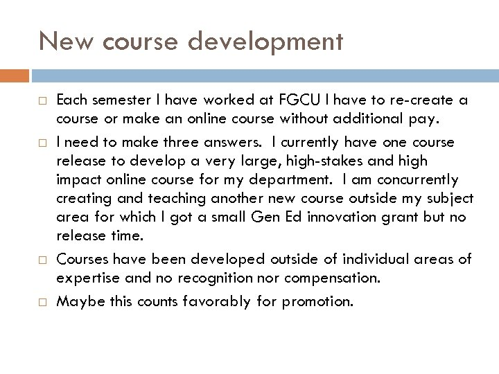 New course development Each semester I have worked at FGCU I have to re-create