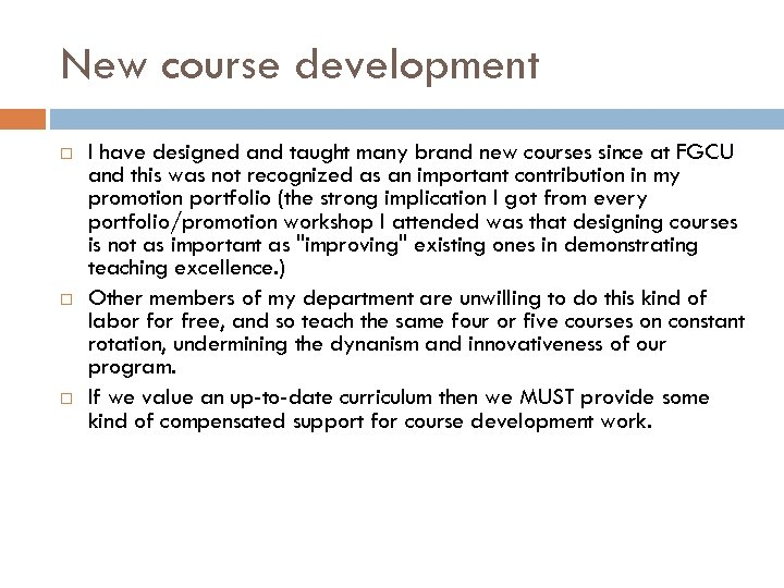 New course development I have designed and taught many brand new courses since at