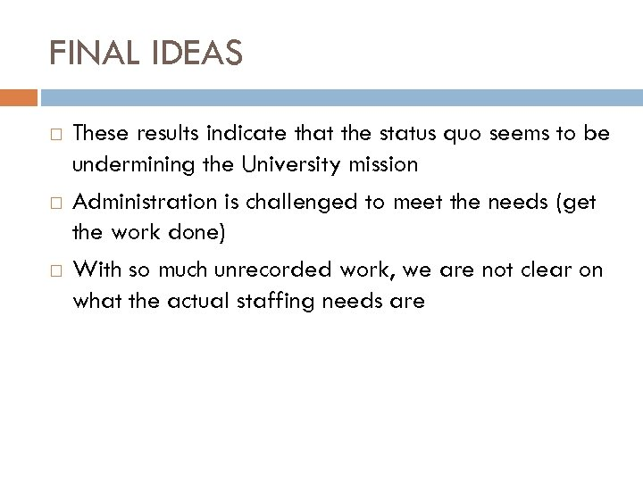 FINAL IDEAS These results indicate that the status quo seems to be undermining the