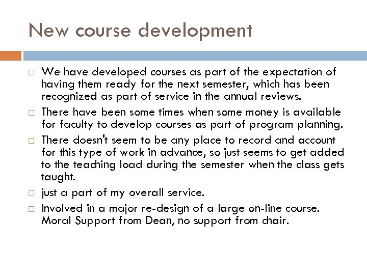 New course development We have developed courses as part of the expectation of having