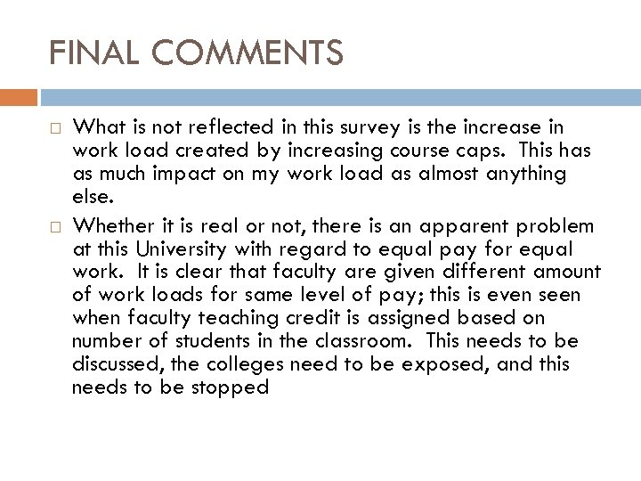 FINAL COMMENTS What is not reflected in this survey is the increase in work