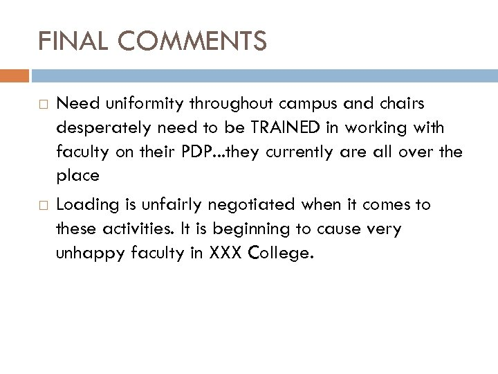 FINAL COMMENTS Need uniformity throughout campus and chairs desperately need to be TRAINED in