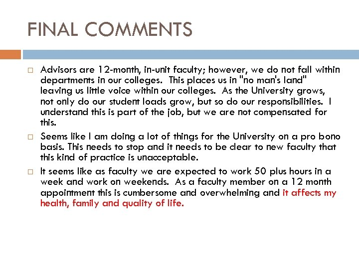 FINAL COMMENTS Advisors are 12 -month, in-unit faculty; however, we do not fall within
