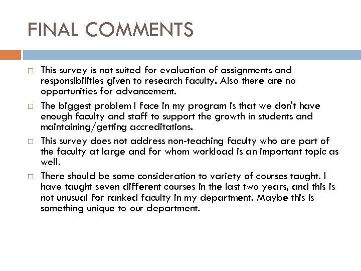 FINAL COMMENTS This survey is not suited for evaluation of assignments and responsibilities given