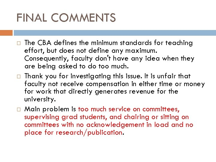 FINAL COMMENTS The CBA defines the minimum standards for teaching effort, but does not