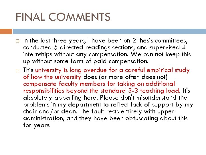 FINAL COMMENTS In the last three years, I have been on 2 thesis committees,