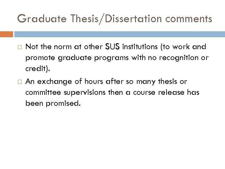 Graduate Thesis/Dissertation comments Not the norm at other SUS institutions (to work and promote