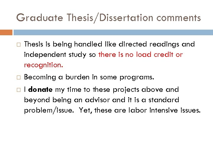 Graduate Thesis/Dissertation comments Thesis is being handled like directed readings and independent study so
