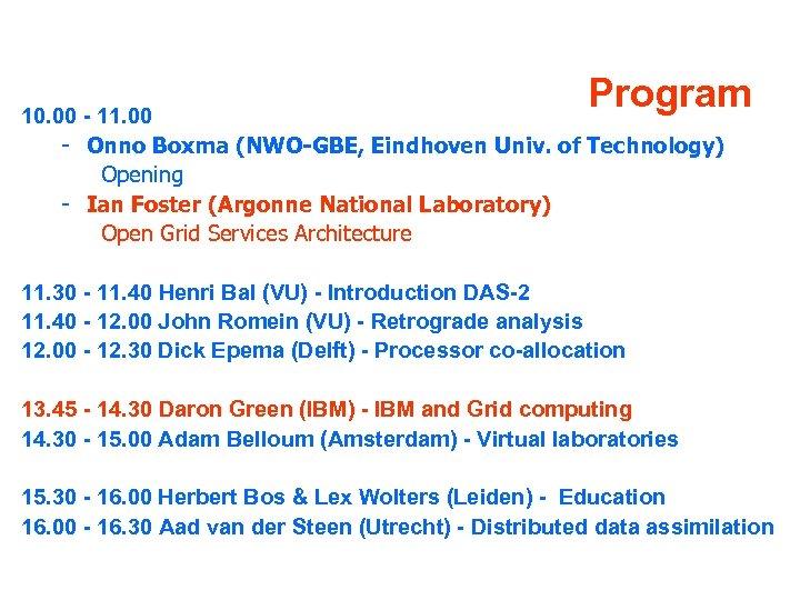 Program 10. 00 - 11. 00 - Onno Boxma (NWO-GBE, Eindhoven Univ. of Technology)