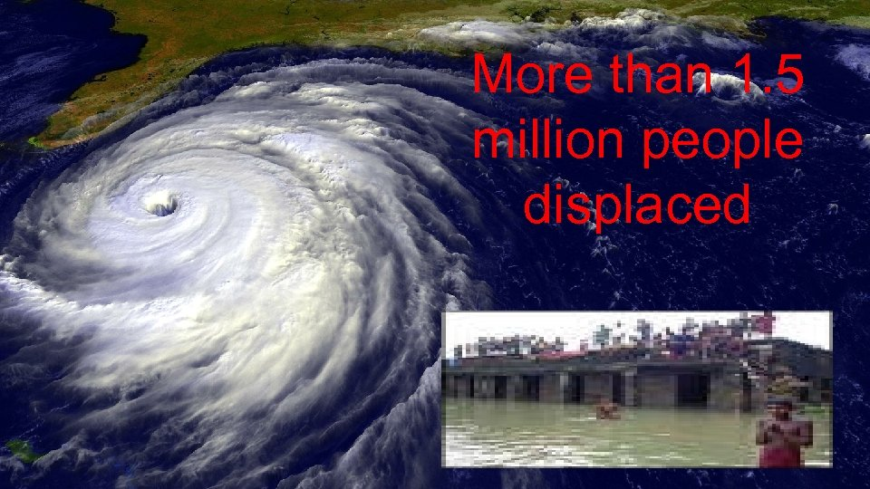 More than 1. 5 million people displaced