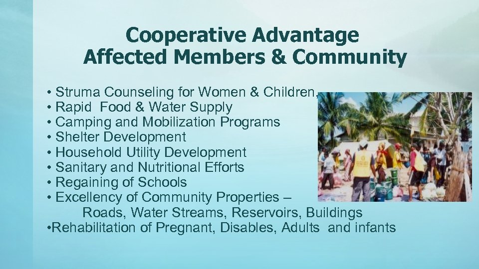 Cooperative Advantage Affected Members & Community • Struma Counseling for Women & Children, •