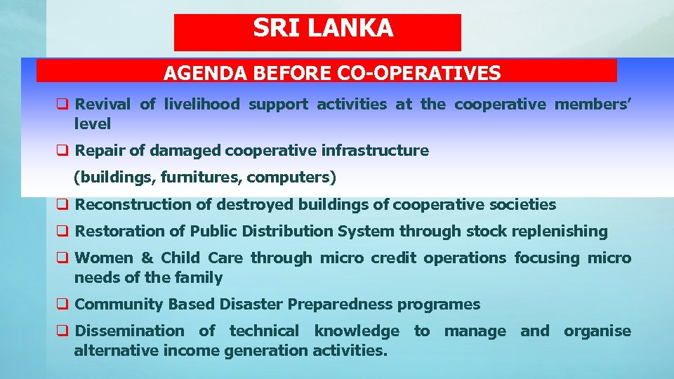 SRI LANKA AGENDA BEFORE CO-OPERATIVES q Revival of livelihood support activities at the cooperative