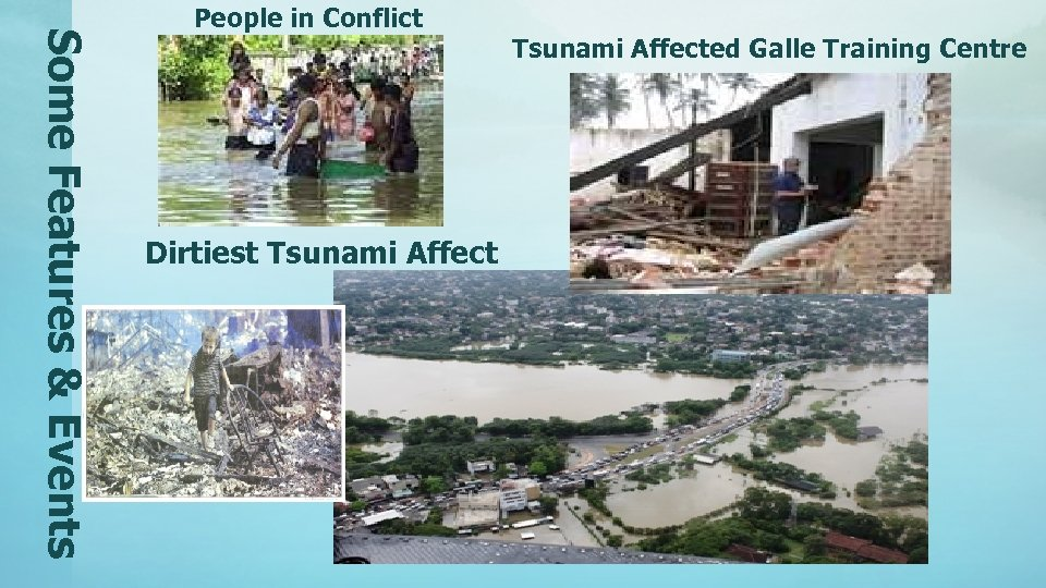 Some Features & Events People in Conflict Dirtiest Tsunami Affected Galle Training Centre