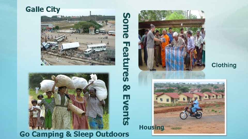 Some Features & Events Galle City Go Camping & Sleep Outdoors Clothing Housing