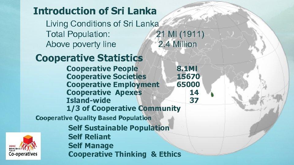 Introduction of Sri Lanka Living Conditions of Sri Lanka Total Population: 21 Ml (1911)