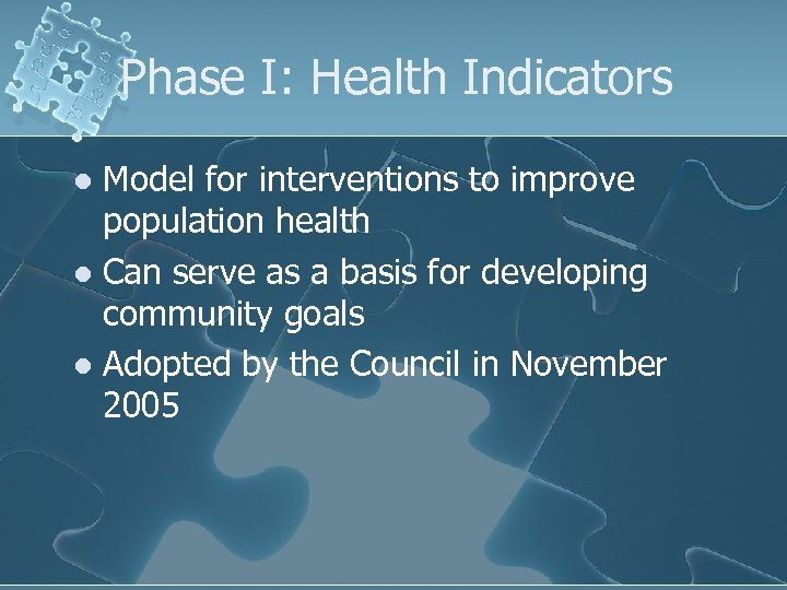 Phase I: Health Indicators Model for interventions to improve population health l Can serve