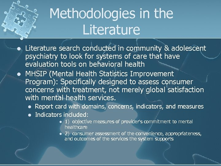 Methodologies in the Literature l l Literature search conducted in community & adolescent psychiatry
