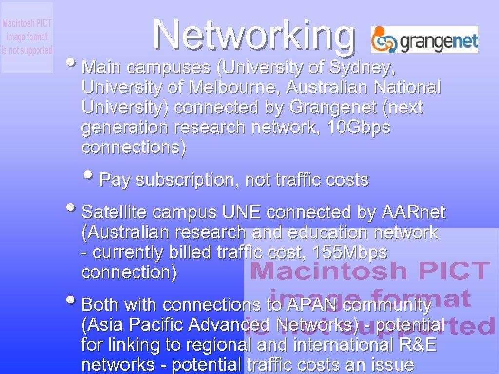Networking • Main campuses (University of Sydney, University of Melbourne, Australian National University) connected