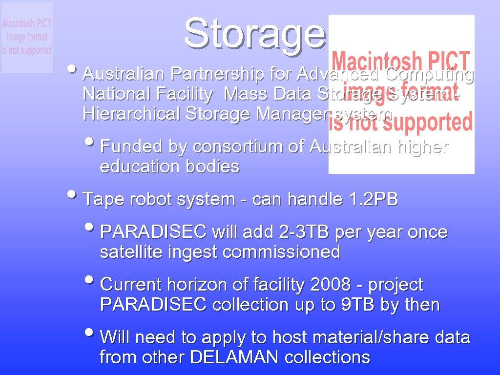 Storage • Australian Partnership for Advanced Computing National Facility Mass Data Storage System -