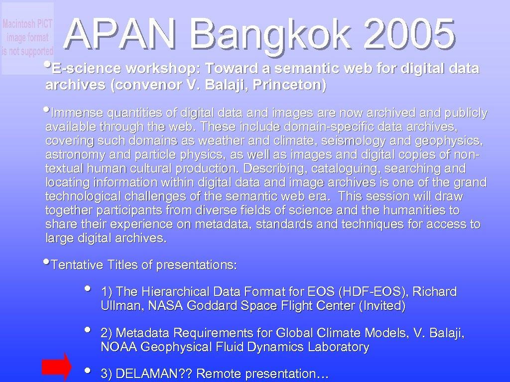 APAN Bangkok 2005 • E-science workshop: Toward a semantic web for digital data archives