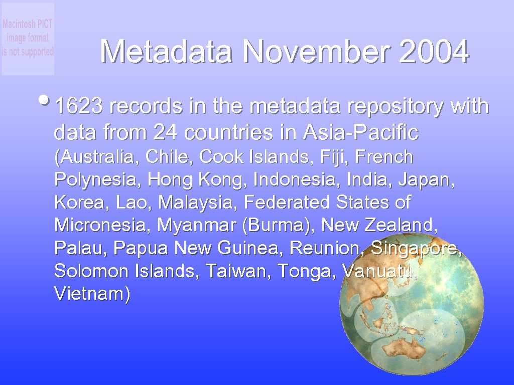 Metadata November 2004 • 1623 records in the metadata repository with data from 24