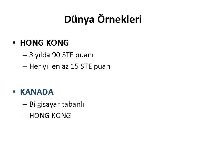 Dünya Örnekleri • HONG KONG – 3 yılda 90 STE puanı – Her yıl