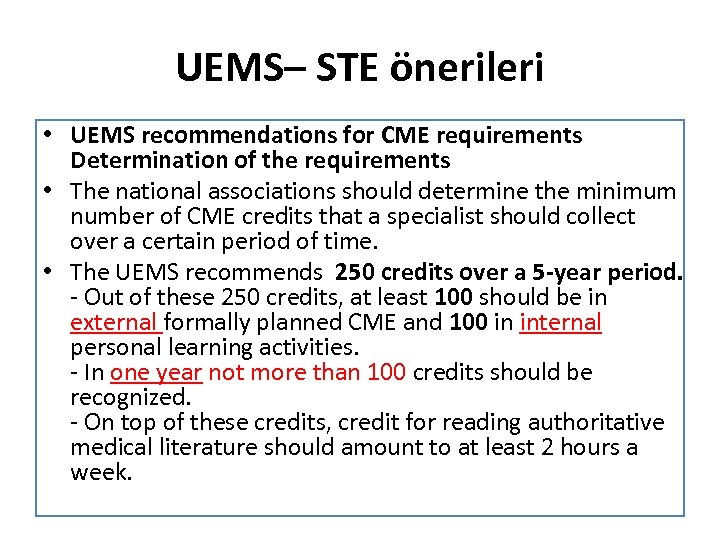 UEMS– STE önerileri • UEMS recommendations for CME requirements Determination of the requirements •
