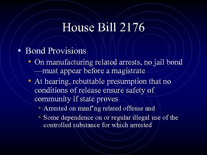 House Bill 2176 • Bond Provisions • On manufacturing related arrests, no jail bond