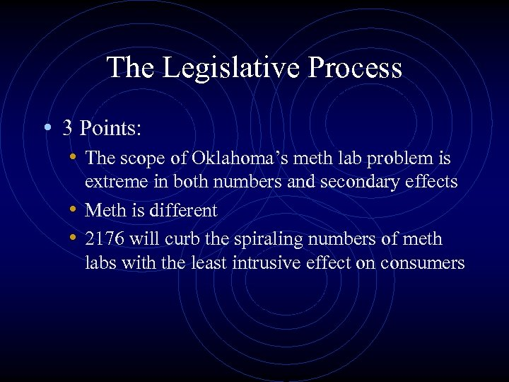 The Legislative Process • 3 Points: • The scope of Oklahoma's meth lab problem