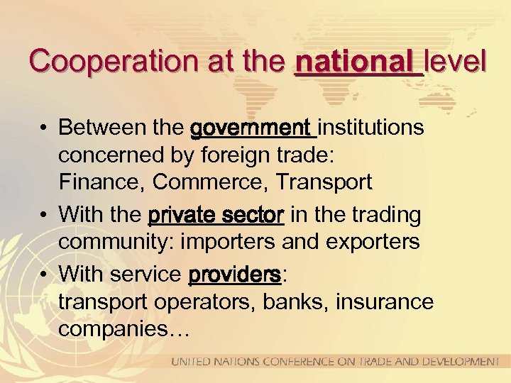 Cooperation at the national level • Between the government institutions concerned by foreign trade: