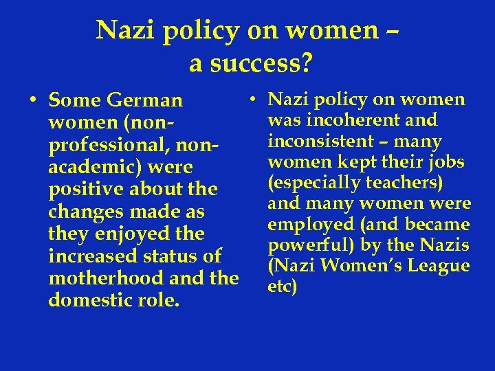 Nazi policy on women – a success? • Nazi policy on women • Some