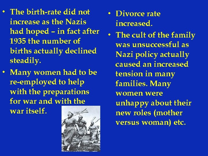 • The birth-rate did not increase as the Nazis had hoped – in