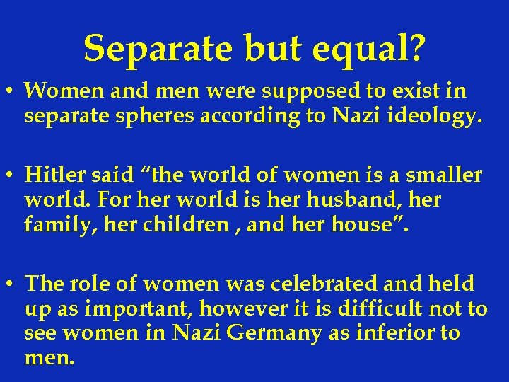 Separate but equal? • Women and men were supposed to exist in separate spheres
