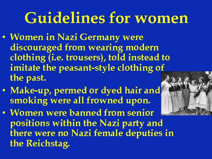 Guidelines for women • Women in Nazi Germany were discouraged from wearing modern clothing