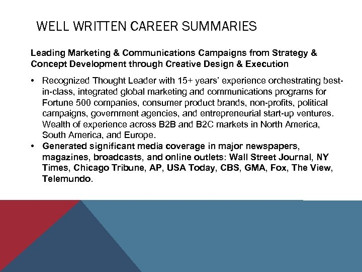 WELL WRITTEN CAREER SUMMARIES Leading Marketing & Communications Campaigns from Strategy & Concept Development