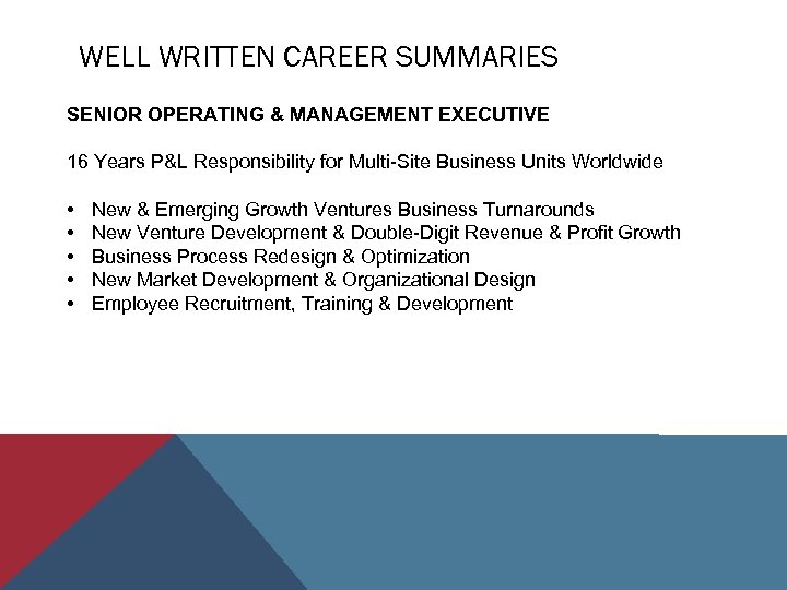 WELL WRITTEN CAREER SUMMARIES SENIOR OPERATING & MANAGEMENT EXECUTIVE 16 Years P&L Responsibility for