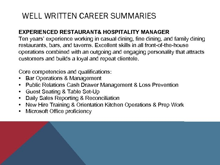 WELL WRITTEN CAREER SUMMARIES EXPERIENCED RESTAURANT& HOSPITALITY MANAGER Ten years' experience working in casual
