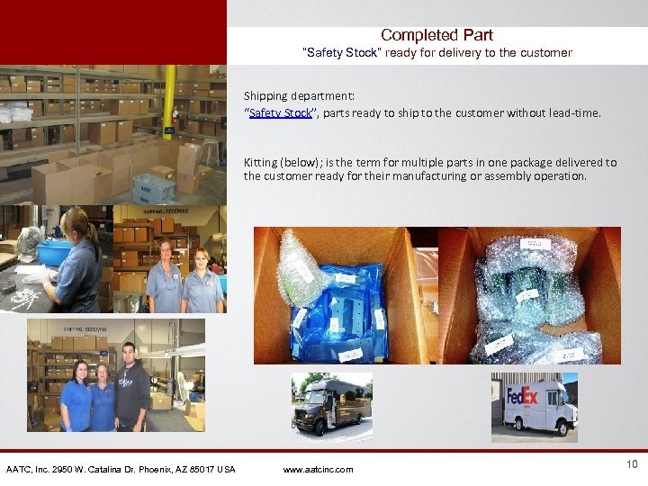 """Completed Part """"Safety Stock"""" ready for delivery to the customer Shipping department: """"Safety Stock"""","""