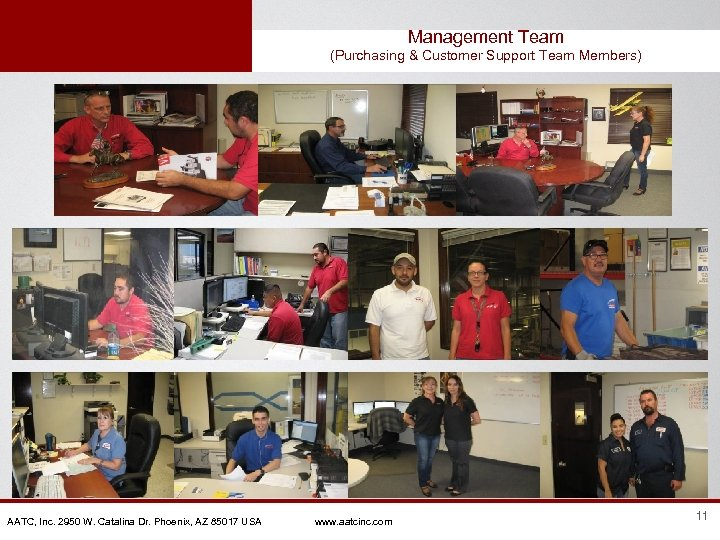 Management Team (Purchasing & Customer Support Team Members) AATC, Inc. 2950 W. Catalina Dr.