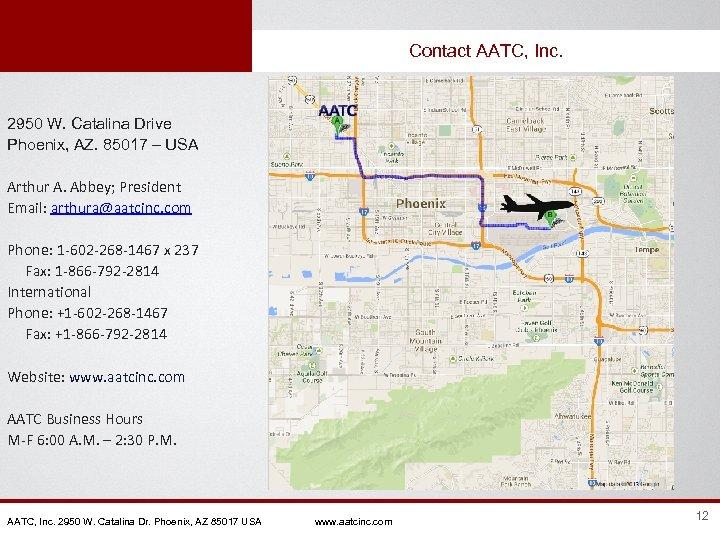 Contact AATC, Inc. 2950 W. Catalina Drive Phoenix, AZ. 85017 – USA Arthur A.